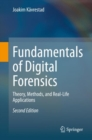 Image for Fundamentals of Digital Forensics: Theory, Methods, and Real-Life Applications