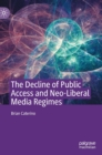 Image for The Decline of Public Access and Neo-Liberal Media Regimes