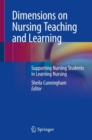 Image for Dimensions on Nursing Teaching and Learning : Supporting Nursing Students in Learning Nursing