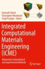 Image for Integrated Computational Materials Engineering (ICME) : Advancing Computational and Experimental Methods