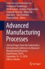 Image for Advanced Manufacturing Processes : Selected Papers from the Grabchenko's International Conference on Advanced Manufacturing Processes (InterPartner-2019), September 10-13, 2019, Odessa, Ukraine