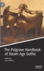 Image for The Palgrave handbook of Steam Age Gothic