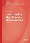 Image for Understanding migration with macroeconomics