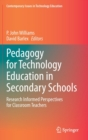 Image for Pedagogy for Technology Education in Secondary Schools : Research Informed Perspectives for Classroom Teachers