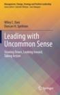 Image for Leading with Uncommon Sense : Slowing Down, Looking Inward, Taking Action