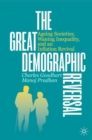 Image for The great demographic reversal  : ageing societies, waning inequality, and an inflation revival