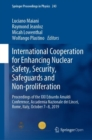 Image for International Cooperation for Enhancing Nuclear Safety, Security, Safeguards and Non-proliferation : Proceedings of the XXI Edoardo Amaldi Conference, Accademia Nazionale dei Lincei, Rome, Italy, Octo
