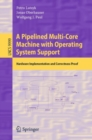 Image for Pipelined Multi-Core Machine With Operating System Support: Hardware Implementation and Correctness Proof : 9999