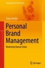 Image for Personal Brand Management: Marketing Human Value