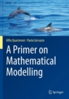 Image for A Primer on Mathematical Modelling