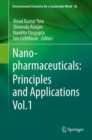 Image for Nanopharmaceuticals Vol. 1: Principles and Applications