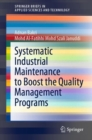 Image for Systematic Industrial Maintenance to Boost the Quality Management Programs