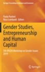 Image for Gender Studies, Entrepreneurship and Human Capital : 5th IPAZIA Workshop on Gender Issues 2019