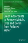 Image for Green Adsorbents to Remove Metals, Dyes and Boron from Polluted Water