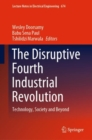Image for The Disruptiver Fourth Industrial Revolution: Technology, Society and Beyond