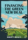 Image for Financing the Green New Deal  : a plan of action and renewal