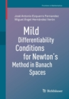 Image for Mild Differentiability Conditions for Newton's Method in Banach Spaces
