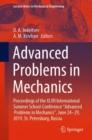 "Image for Advanced Problems in Mechanics : Proceedings of the XLVII International Summer School-Conference ""Advanced Problems in Mechanics"", June 24-29, 2019, St. Petersburg, Russia"