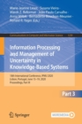 Image for Information Processing and Management of Uncertainty in Knowledge-Based Systems : 18th International Conference, IPMU 2020, Lisbon, Portugal, June 15-19, 2020, Proceedings, Part III