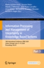Image for Information Processing and Management of Uncertainty in Knowledge-Based Systems: 18th International Conference, IPMU 2020, Lisbon, Portugal, June 15-19, 2020, Proceedings, Part III