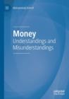 Image for Money  : understandings and misunderstandings