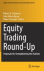 Image for Equity Trading Round-Up : Proposals for Strengthening the Markets