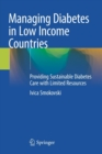 Image for Managing Diabetes in Low Income Countries : Providing Sustainable Diabetes Care with Limited Resources