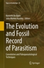 Image for The Evolution and Fossil Record of Parasitism : Coevolution and Paleoparasitological Techniques
