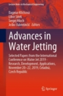 Image for Advances in Water Jetting : Selected Papers from the International Conference on Water Jet 2019 - Research, Development, Applications, November 20-22, 2019, Celadna, Czech Republic