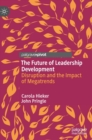 Image for The future of leadership development  : disruption and the impact of megatrends