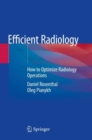 Image for Efficient Radiology : How to Optimize Radiology Operations