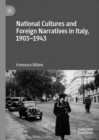 Image for National Cultures and Foreign Narratives in Italy, 1903-1943