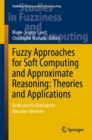 Image for Fuzzy Approaches for Soft Computing and Approximate Reasoning: Theories and Applications: Dedicated to Bernadette Bouchon-Meunier : 394