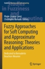 Image for Fuzzy Approaches for Soft Computing and Approximate Reasoning: Theories and Applications : Dedicated to Bernadette Bouchon-Meunier