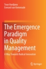 Image for The Emergence Paradigm in Quality Management : A Way Towards Radical Innovation
