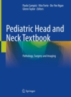 Image for Pediatric Head and Neck Textbook : Pathology, Surgery and Imaging