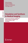 Image for Simulation and Synthesis in Medical Imaging: 5th International Workshop, SASHIMI 2020, Held in Conjunction With MICCAI 2020, Lima, Peru, October 4, 2020, Proceedings