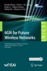 Image for 6GN for Future Wireless Networks: Third EAI International Conference, 6GN 2020, Tianjin, China, August 15-16 2020, Proceedings : 337