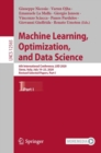 Image for Machine Learning, Optimization, and Data Science: 6th International Conference, LOD 2020, Siena, Italy, July 19-23, 2020, Revised Selected Papers, Part I. (Information Systems and Applications, incl. Internet/Web, and HCI) : 12565