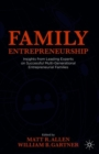 Image for Family entrepreneurship  : insights from leading experts on successful multi-generational entrepreneurial families