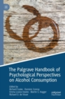 Image for The Palgrave handbook of psychological perspectives on alcohol consumption