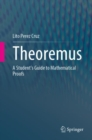 Image for Theoremus : A Student's Guide to Mathematical Proofs