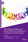 Image for The Palgrave handbook of queer and trans feminisms in contemporary performance