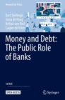Image for Money and Debt: The Public Role of Banks