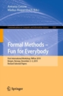 Image for Formal Methods - Fun for Everybody: First International Workshop, FMFun 2019, Bergen, Norway, December 2-3, 2019, Revised Selected Papers : 1301