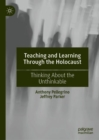 Image for Teaching and learning through the Holocaust  : thinking about the unthinkable