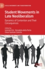 Image for Student movements in late neoliberalism  : dynamics of contention and their consequences