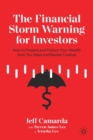 Image for The Financial Storm Warning for Investors : How to Prepare and Protect Your Wealth from Tax Hikes and Market Crashes