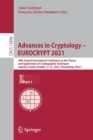 Image for Advances in Cryptology - EUROCRYPT 2021 : 40th Annual International Conference on the Theory and Applications of Cryptographic Techniques, Zagreb, Croatia, October 17-21, 2021, Proceedings, Part I
