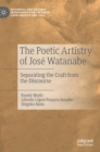 Image for The poetic artistry of Josâe Watanabe  : separating the craft from the discourse